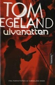 """Ulvenatten - thriller"" av Tom Egeland"