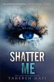 """""""Shatter Me (Shatter Me (Quality))"""" av Tahereh Mafi"""