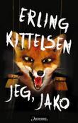 """""""Jeg, Jako - roman"""" av Erling Kittelsen"""