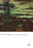 """Anna Wunderlichs sang - dikt"" av Karin Haugane"