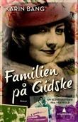 """""""Familien på Gidske - en slektshistorie fra Vestfold"""" av Karin Bang"""