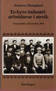 """""""To-kyrs industriarbeidarar i streik - Trælandsfos, Kvinesdal 1925"""" av Andreas Hompland"""
