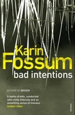 """Bad intentions"" av Karin Fossum"