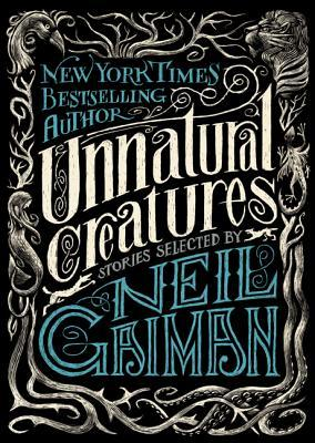 """Unnatural Creatures - Stories Selected by Neil Gaiman"" av Neil Gaiman"