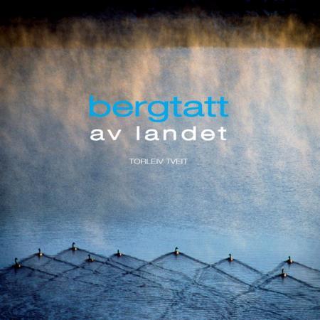 """""""Bergtatt av landet"""" av Torleiv Tveit"""