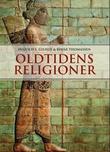 """""""Oldtidens religioner midtøstens og middelhavsområdets religioner"""" av Ingvild Sælid Gilhus"""