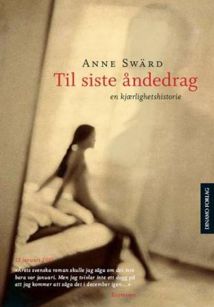 """""""Til siste åndedrag - en kjærlighetshistorie"""" av Anne Swärd"""