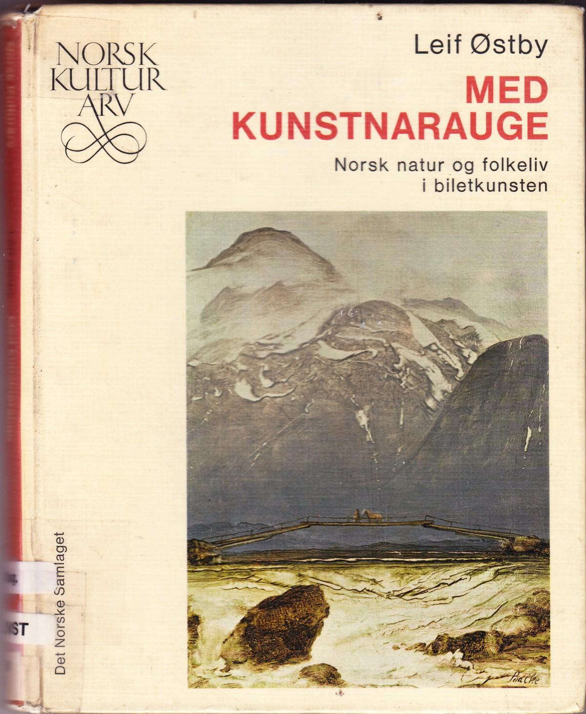 """""""Med kunstnarauge - Norsk natur og folkeliv i biletkunsten - Norsk kulturarv 6"""" av Leif Østby"""