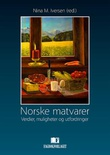 """""""Norske matvarer - verdier, muligheter og utfordringer"""" av Nina M. Iversen"""