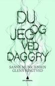 """""""Du og jeg ved daggry"""" av Sanne Munk Jensen"""