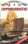 """""""Oppbruddstid"""" av Rune Angell-Jacobsen"""