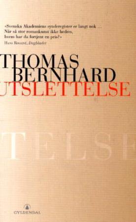 """""""Utslettelse"""" av Thomas Bernhard"""