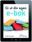 """""""Gi ut din egen e-bok"""" av Kristin Over-Rein"""