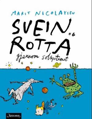 """""""Svein og rotta gjennom solsystemet"""" av Marit Nicolaysen"""
