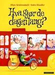 """""""Hva gjør de dagen lang?"""" av Ellisiv Solskinnsbakk"""