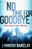 """No time for goodbye"" av Linwood Barclay"