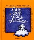 """""""Gud gjør ingen religiøs"""" av Vivian Zahl Olsen"""