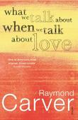 """What We Talk About When We Talk About Love"" av Raymond Carver"