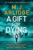 """""""A gift for dying"""" av M.J. Arlidge"""