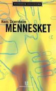 """""""Mennesket"""" av Hans Skjervheim"""