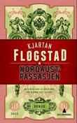 """""""Nordaustpassasjen - roman"""" av Kjartan Fløgstad"""