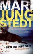 """""""Den du inte ser"""" av Mari Jungstedt"""