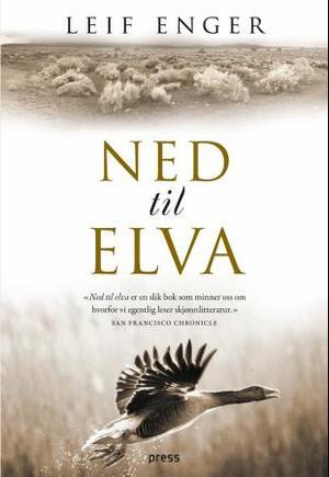 """""""Ned til elva"""" av Leif Enger"""