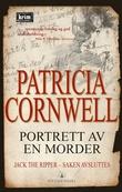 """""""Portrett av en morder - Jack the Ripper - saken avsluttes"""" av Patricia Cornwell"""