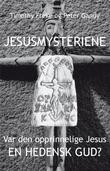 """""""Jesusmysteriene - var den opprinnelige Jesus en hedensk Gud?"""" av Timothy Freke"""