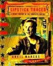 """Lipstick Traces A Secret History of the Twentieth Century"" av G Marcus"