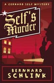 """Self's murder - a Gerhard Self mystery"" av Bernhard Schlink"