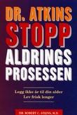 """""""Stopp aldringsprosessen"""" av Robert C. Atkins"""