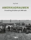 """""""Amerikadraumen - utvandring frå Jølster på 1800-talet"""" av Stig Årdal"""