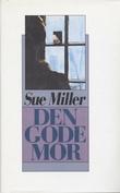 """""""Den gode mor"""" av Sue Miller"""