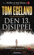 """""""Den 13. disippel"""" av Tom Egeland"""