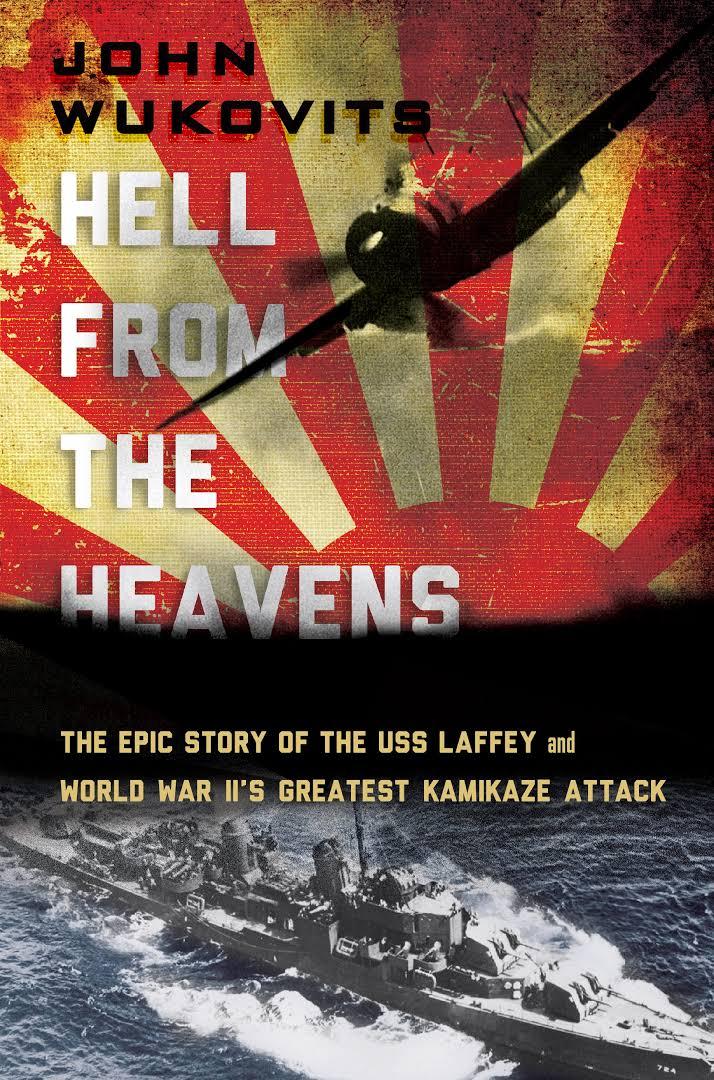 """""""Hell from the heavens - The Epic Story of the USS Laffey and World War II's Greatest Kamikaze Attack"""" av John Wukovitz"""