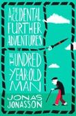 """The accidental further adventures of the hundred-year-old man"" av Jonas Jonasson"