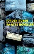"""Jorden rundt på åtte noveller"" av Selma Lønning Aarø"