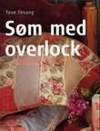 """""""Søm med overlock"""" av Tove Fevang"""