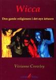"""""""Wicca - den gamle religionen i det nye årtusen"""" av Vivianne Crowley"""