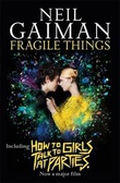 """Fragile things - includes How to talk to girls at parties"" av Neil Gaiman"