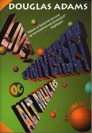"""""""Livet, universet og alt mulig - roman"""" av Douglas Adams"""