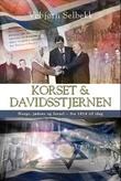 """""""Korset & davidsstjernen - Norge, jødene og Israel - fra 1814 til i dag"""" av Vebjørn Selbekk"""