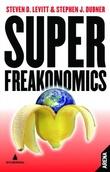 """""""Superfreakonomics - den skjulte siden av alt mellom himmel og jord"""" av Steven D. Levitt"""