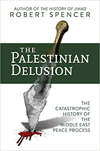 """""""the Palestinian Delusion - Catastrophic History of the Middle East Peace Process"""" av Robert Spencer"""