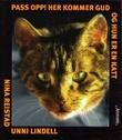 """""""Pass opp! - her kommer Gud og hun er en katt"""" av Unni Lindell"""