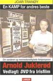 """""""En kamp for andres beste - om varsleren og menneskerettighetsforkjemperen Arnold Juklerød"""" av Joar Tranøy"""