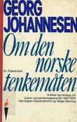 """""""Om den norske tenkemåten - Artikler, ytringer og innlegg 1954-1974 (Gyldendals Fakkel-b²ker)"""" av Georg Johannesen"""