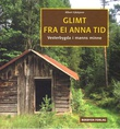 """""""Glimt fra ei anna tid - Vesterbygda i manns minne"""" av Albert Gåskjenn"""