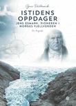 """""""Istidens oppdager - Jens Esmark, pioneren i Norges fjellverden"""" av Geir Hestmark"""